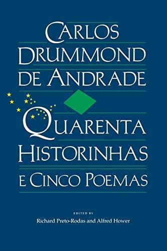 9780813007892: Carlos Drummond de Andrade: Quarenta Historinhas: E Cinco Poemas