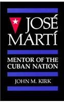 9780813008127: Jose Marti: Mentor of the Cuban Nation (A University of South Florida book)