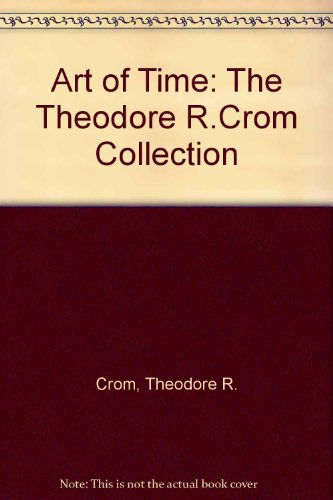 9780813008134: University Gallery Presents the Art of Time: The Theodore R. Crom Collection