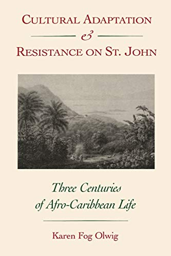 9780813008189: Cultural Adaptation and Resistance on St. John: Three Centuries of Afro-Caribbean Life