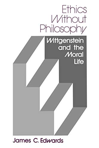 9780813008394: Ethics Without Philosophy: Wittgenstein and the Moral Life