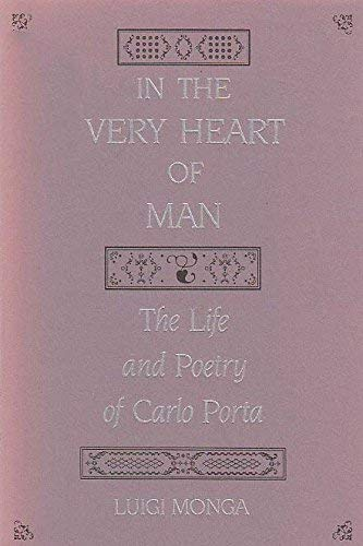 In the Very Heart of Man: The Life and Poetry of Carlo Porta: Monga, Luigi