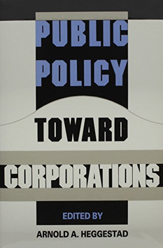 Public Policy Toward Corporations: Arnold A. Heggestad