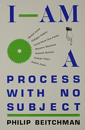 I Am a Process with No Subject (UNIVERSITY OF FLORIDA MONOGRAPHS HUMANITIES): Philip Beitchman