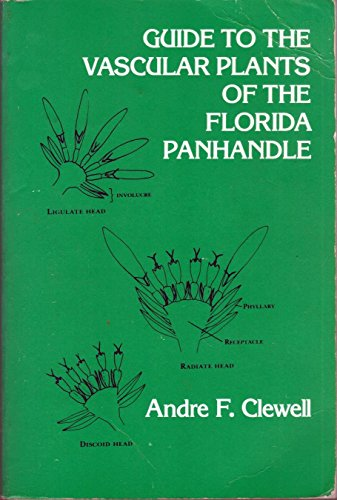 Guide to the Vascular Plants of the Florida Panhandle: Clewell, Andre F.