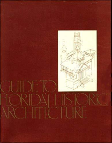 A Guide to Florida's Historic Architecture: Reeves, F. Blair. edited by Mary Neil Reeves and ...