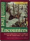 9780813009469: First Encounters: Spanish Explorations in the Caribbean and the United States, 1492-1570 (Ripley P. Bullen Monograph)