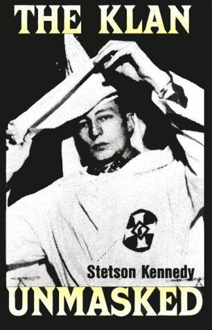 The Klan Unmasked: Stetson Kennedy