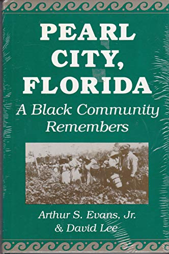 9780813009995: Pearl City, Florida: A Black Community Remembers