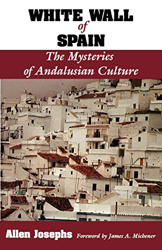 9780813010137: White Wall of Spain: The Mysteries of Andalusian Culture