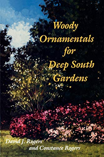 9780813010212: Woody Ornamentals for Deep South Gardens