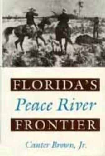 Florida's Peace River Frontier: Brown Jr., Edgar
