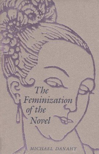 The Feminization of the Novel (Hardback): University of Wisconsin at Stevens Point Michael Danahy (...
