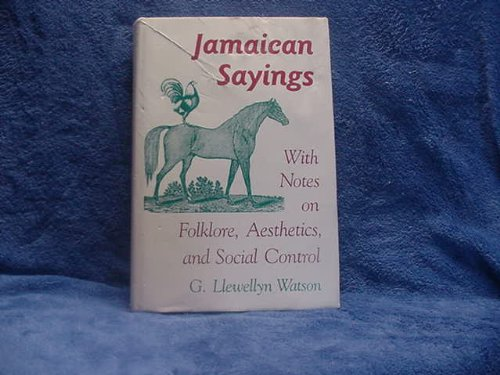 9780813010533: Jamaican Sayings: With Notes on Folklore, Aesthetics, and Social Control