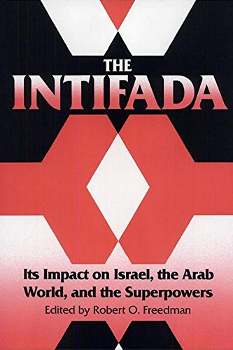 9780813010595: The Intifada: Its Impact on Israel, the Arab World, and the Superpowers