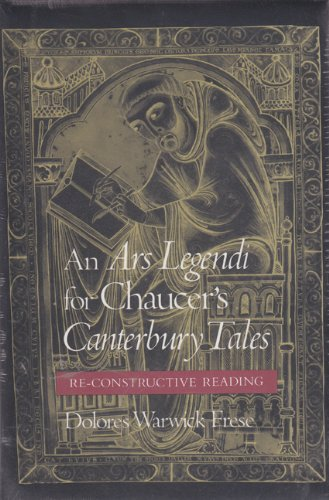 An Ars Legendi for Chaucer's Canterbury Tales: Frese, Dolores Warwick