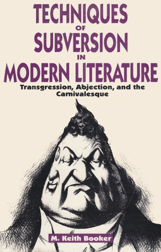 Techniques of Subversion in Modern Literature: Transgression, Abjection and the Carnivalesque (...
