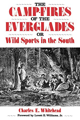 The Camp-Fires of the Everglades: or Wild Sports in the South (Florida Sand Dollar Books): ...