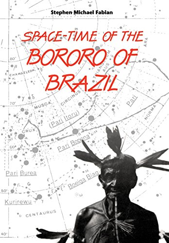 Space-Time of the Bororo of Brazil: Fabian, Stephen M.