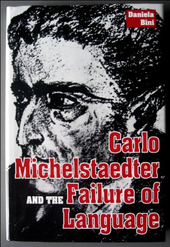 9780813011110: Carlo Michelstaedter and the Failure of Language