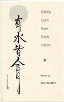 Taking Light from Each Other (Contemporary Poetry Series): Burden, Jean P.