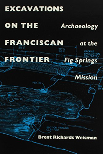 Excavations on the Franciscan Frontier: Archaeology at the Fig Springs Mission (Florida Museum of ...