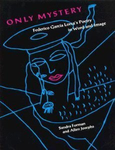 9780813011332: Only Mystery: Federico Garcia Lorca's Poetry in Word and Image