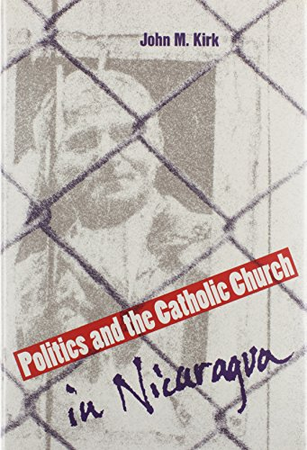 9780813011387: Politics and the Catholic Church in Nicaragua