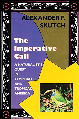 9780813011493: The Imperative Call: A Naturalist's Quest in Temperate and Tropical America