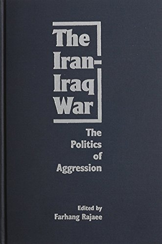 The Iran-Iraq War: The Politics of Aggression