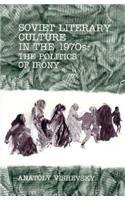 Soviet Literary Culture in the 1970s: The Politics of Irony: Anatoly Vishevsky
