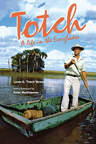 Totch : A Life in the Everglades: Loren G. Brown