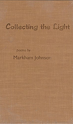Collecting the Light (Contemporary Poetry Series): Johnson, Markham