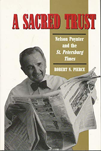9780813012346: A Sacred Trust: Nelson Poynter and the St. Petersburg Times