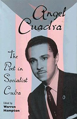 Angel Cuadra: The Poet in Socialist Cuba