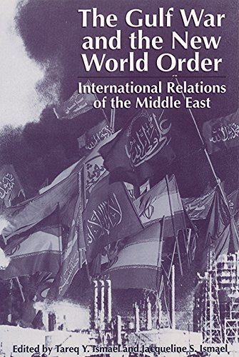 9780813012650: The Gulf War and the New World Order: International Relations of the Middle East