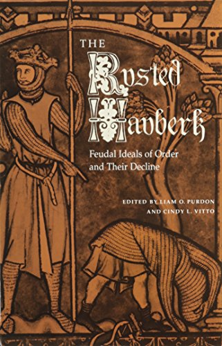 9780813012827: The Rusted Hauberk: Feudal Ideals of Order and Their Decline