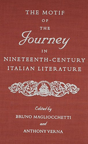 The Motif of the Journey in Nineteenth - Century Italian Literature