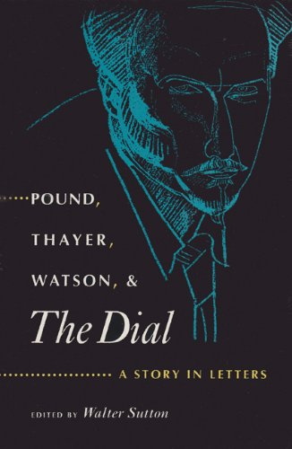 9780813013169: Pound, Thayer, Watson, and the Dial: A Story in Letters