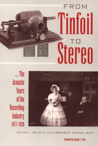 9780813013176: From Tinfoil to Stereo: The Acoustic Years of the Recording Industry, 1877-1929