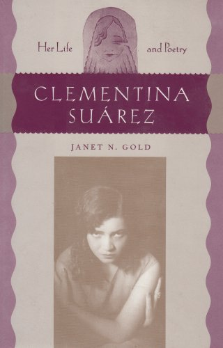 9780813013374: Clementina Suárez: Her Life and Poetry