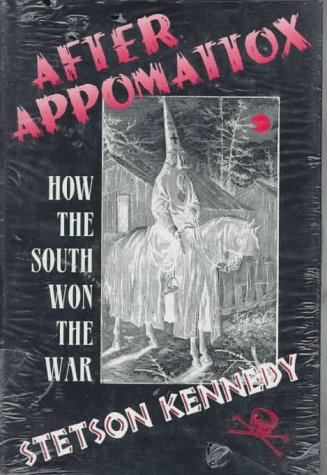 After Appomattox: How the South Won the War: Kennedy, Stetson