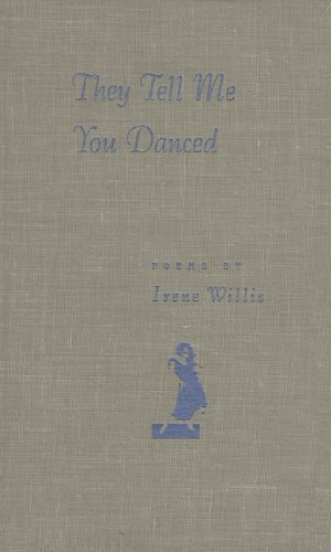 They Tell Me You Danced (Contemporary Poetry Series): Irene Willis