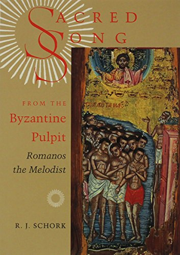 Sacred Song from the Byzantine Pulpit: Romanos the Melodist (Hardback): R.J. Schork