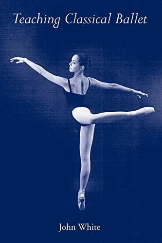 9780813013954: Teaching Classical Ballet