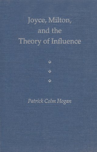 Joyce, Milton and the Theory of Influence (Hardback): Patrick Colm Hogan