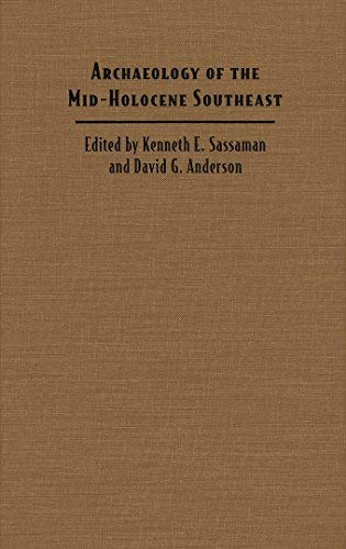 9780813014340: Archaeology of the Mid-Holocene Southeast (Ripley P. Bullen Series)