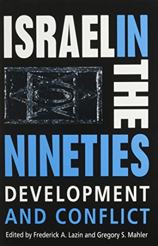 Israel in the Nineties: Development and Conflict Mahler, Gregory S.
