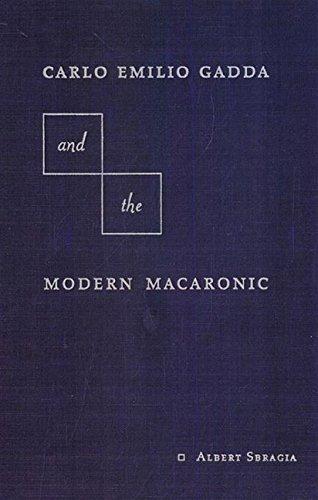 Carol Emilio Gadda and the Modern Macaronic: Sbragia, Albert