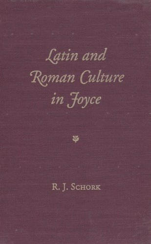 Latin and Roman Culture in Joyce (Florida James Joyce): Schork, R. J.